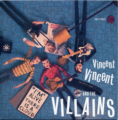 Vincent Vincent and the Villains / I'm Alive