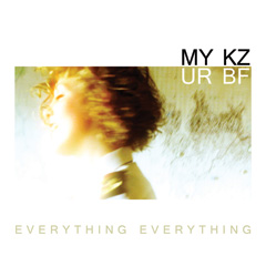 Everything Everything / My Keys, Your Boyfriend